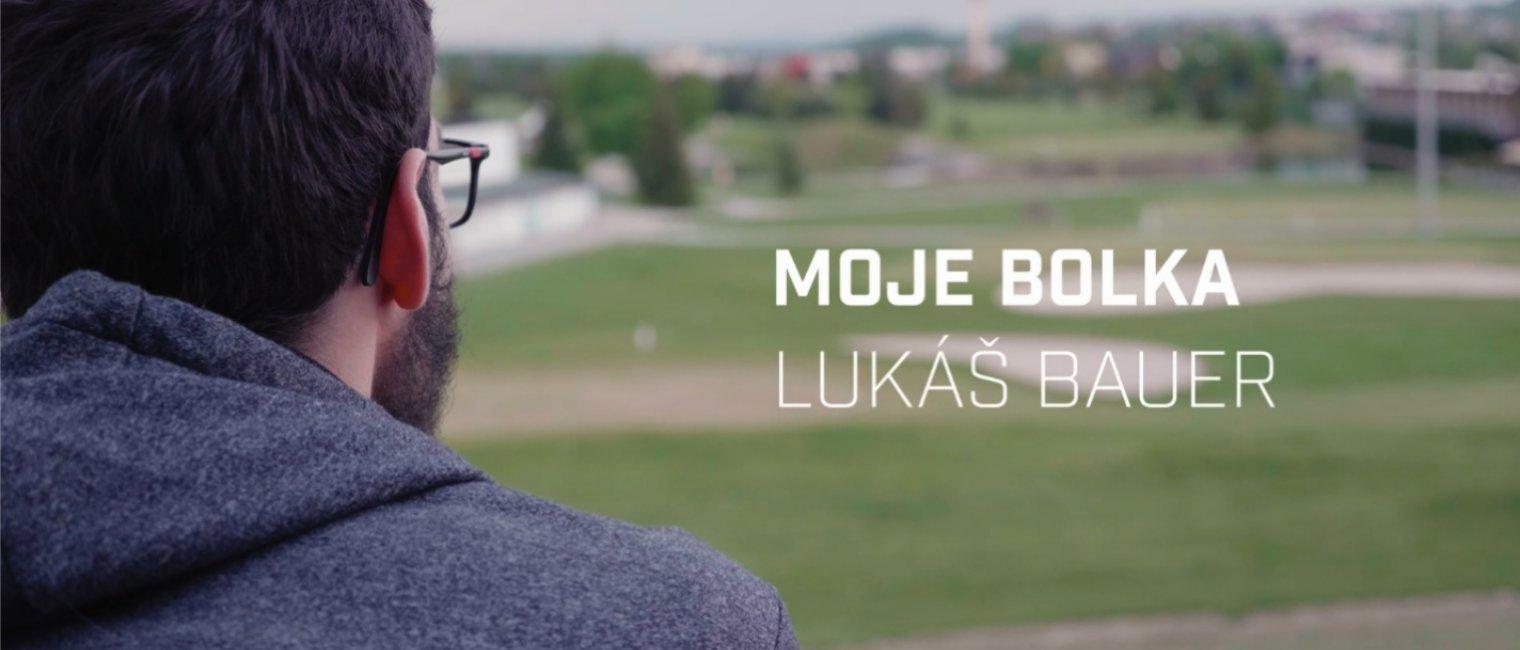 VIDEO: Moje Bolka s Lukášem Bauerem